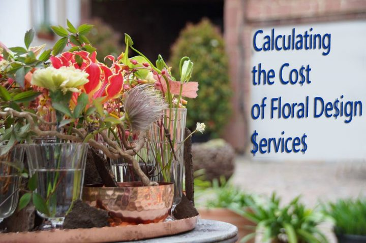 Calculating The Cost Of Floral Design Services Floral Art School